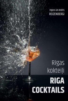 """Ingusa un Andra Reizenbergu grāmata """"Rīgas kokteiļi"""""""