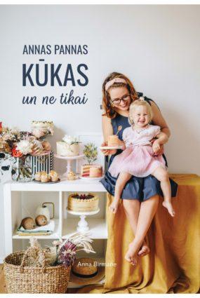 """Annas Birmanes grāmata """"Annas Pannas kūkas un ne tikai"""""""